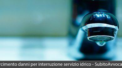 risarcimento danni interruzione servizio idrico
