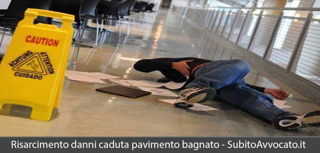 risarcimento danni per caduta su pavimento bagnato