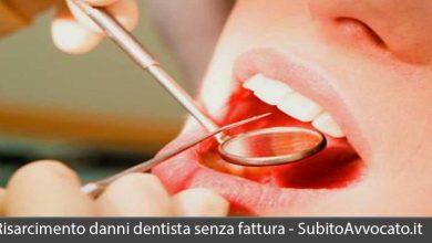 risarcimento danni dentista senza fattura