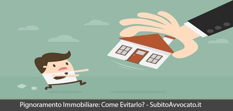 pignoramento immobiliare come evitarlo